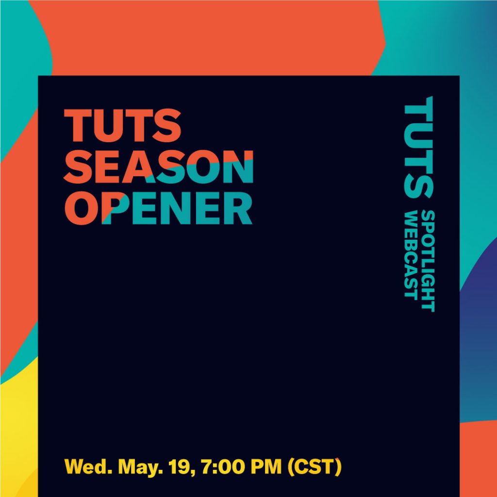 TUTS Spotlight: Season Opener Wednesday May 19 at 7 p.m. CST
