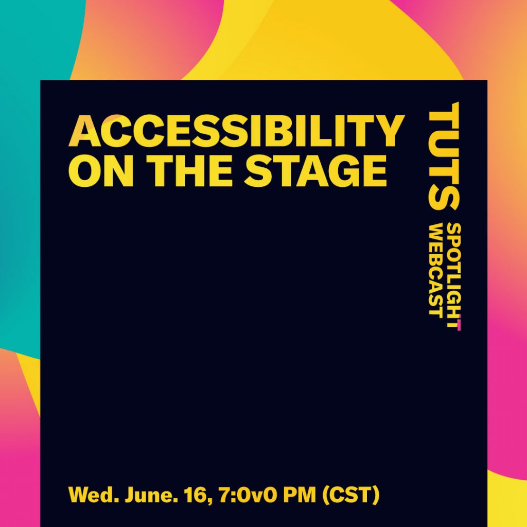 TUTS Spotlight: Accessibility on the Stage June 16 at 7 p.m. CST